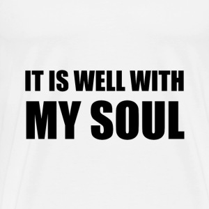 It is well with my soul - Men's Premium T-Shirt