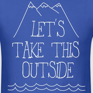 Let's take this outside T-Shirts - Men's T-Shirt