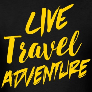 Live travel adventure T-Shirts - Men's T-Shirt