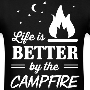 Life is better by the campfire T-Shirts - Men's T-Shirt