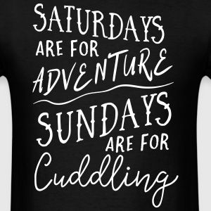 Saturdays are for adventure. Sundays for cuddling T-Shirts - Men's T-Shirt