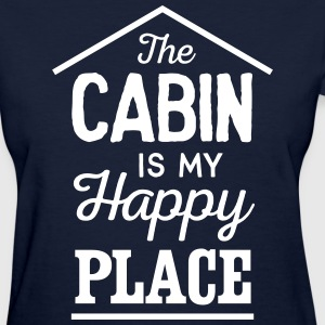 The cabin is my happy place T-Shirts - Women's T-Shirt
