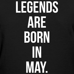 Legends are born in May T-Shirts - Women's T-Shirt