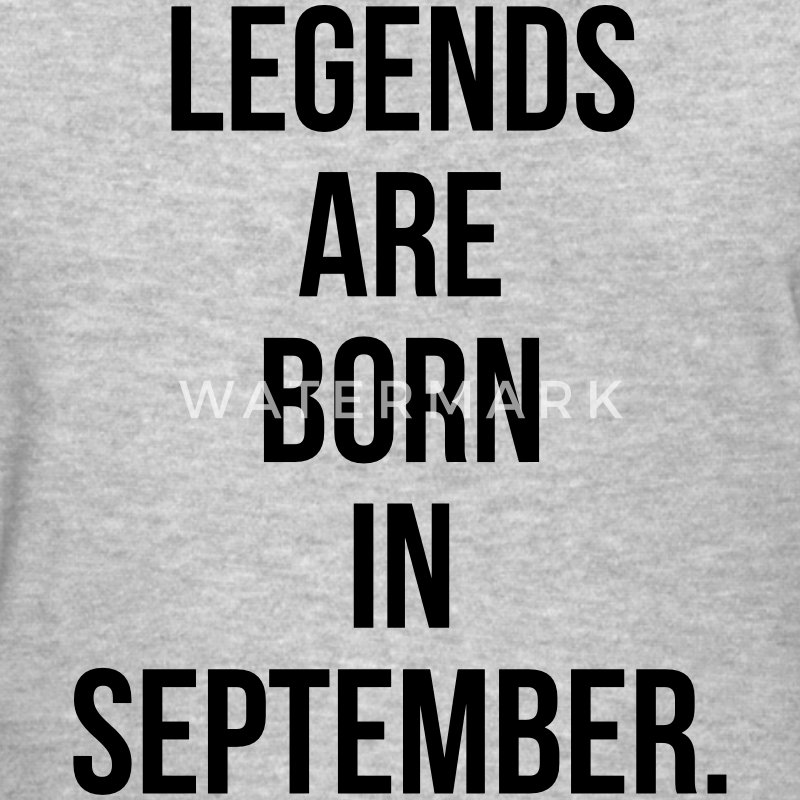 Legends are born in September T-Shirts - Women's T-Shirt