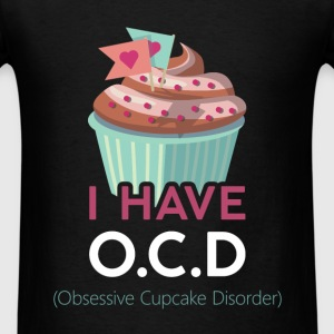 I have O.C.D. (Obsessive Cupcake Disorder) - Men's T-Shirt