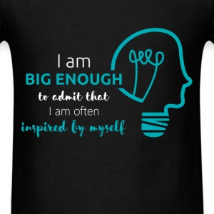 I am big enough to admit that I am often inspired  - Men's T-Shirt