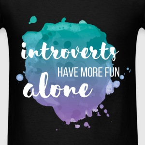 Introverts have more fun alone - Men's T-Shirt