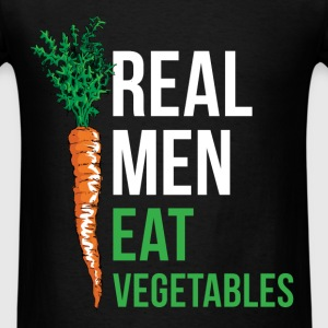 Real men eat vegetables - Men's T-Shirt