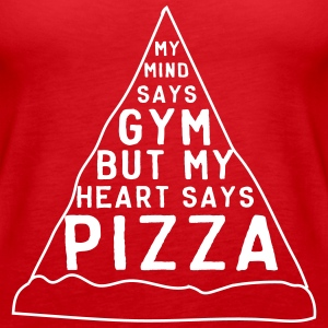 My mind says gym but my heart says pizza Tanks - Women's Premium Tank Top