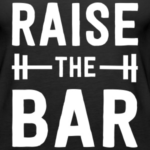 Raise the Bar. Workout Tanks - Women's Premium Tank Top