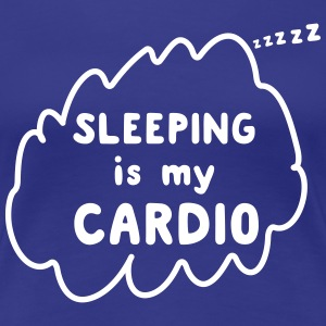 Sleeping is my cardio T-Shirts - Women's Premium T-Shirt