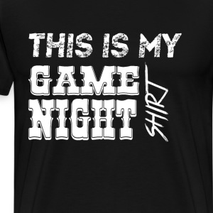 This is My Game Night Fun T-Shirts - Men's Premium T-Shirt