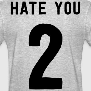 Hate you 2 T-Shirts - Women's T-Shirt