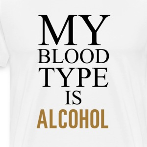 My Blood Type is Alcohol Funny T-shirt T-Shirts - Men's Premium T-Shirt