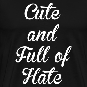 CUTE AND HATE FUNNY T-Shirts - Men's Premium T-Shirt