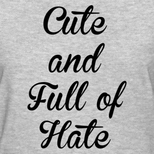CUTE AND HATE FUNNY T-Shirts - Women's T-Shirt