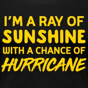 I'm a ray of sunshine with a chance of hurricane T-Shirts - Women's Premium T-Shirt
