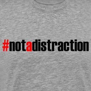 #NOTADISTRACTION T-Shirts - Men's Premium T-Shirt