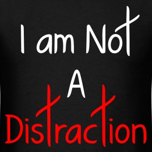A DISTRACTION FUNNY T-Shirts - Men's T-Shirt