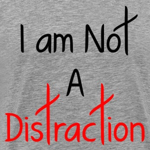A DISTRACTION FUNNY T-Shirts - Men's Premium T-Shirt