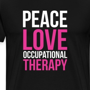 Peace, Love, and Occupational Therapy Positive Tee T-Shirts - Men's Premium T-Shirt