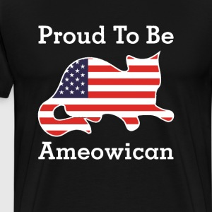 Proud to be Ameowican Funny Patriotic T-shirt T-Shirts - Men's Premium T-Shirt