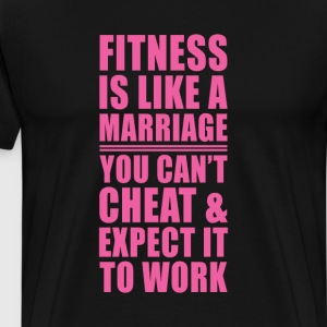Fitness is Like Marriage Funny T-shirt T-Shirts - Men's Premium T-Shirt