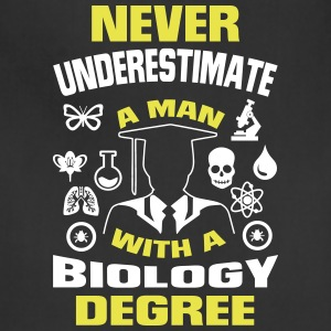 NEVER UNDERESTIMATE A MAN WITH A BIOLOGY DEGREE! Aprons - Adjustable Apron