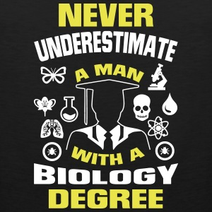 NEVER UNDERESTIMATE A MAN WITH A BIOLOGY DEGREE! Sportswear - Men's Premium Tank