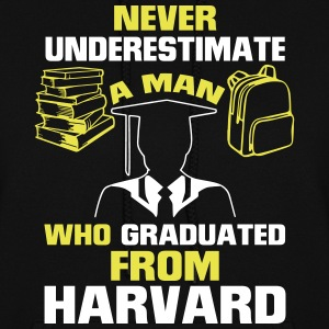 NEVER UNDERESTIMATE A MAN GRADUATED FROM HARVARD! Hoodies - Women's Hoodie