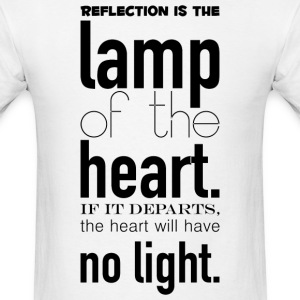 Reflection_is_the_lamp_of_the_heart-_If_it_departs - Men's T-Shirt