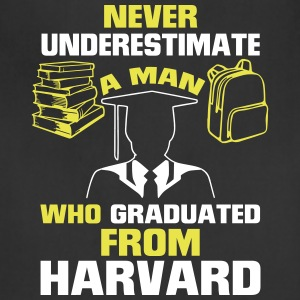 NEVER UNDERESTIMATE A MAN GRADUATED FROM HARVARD! Aprons - Adjustable Apron