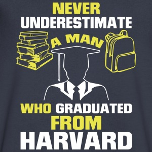 NEVER UNDERESTIMATE A MAN GRADUATED FROM HARVARD! T-Shirts - Men's V-Neck T-Shirt by Canvas