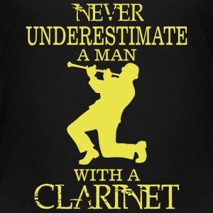 NEVER UNDERESTIMATE A MAN WITH A CLARINET! Baby & Toddler Shirts - Toddler Premium T-Shirt