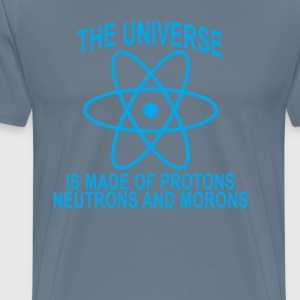 universe_is_made_of_protons_neutrons_and - Men's Premium T-Shirt