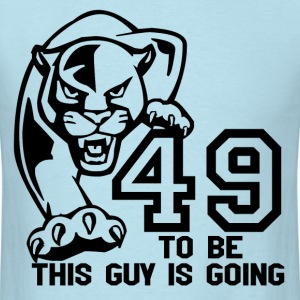 THIS GUY IS GOING TO BE 49 T-Shirts - Men's T-Shirt