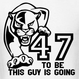 THIS GUY IS GOING TO BE 47 T-Shirts - Men's T-Shirt