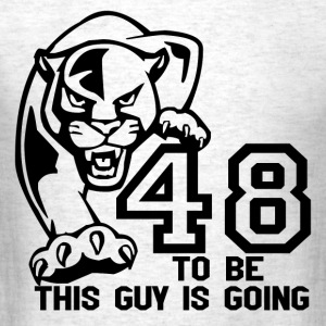 THIS GUY IS GOING TO BE 48 T-Shirts - Men's T-Shirt