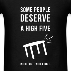 Some people deserve a high five in the face... wit - Men's T-Shirt