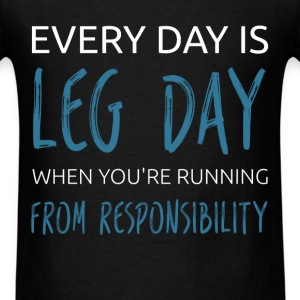 Every day is leg day when you're running from resp - Men's T-Shirt