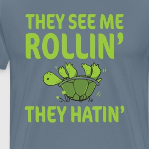 They See Me Rolling They Hating Funny Turtle Shirt T-Shirts - Men's Premium T-Shirt