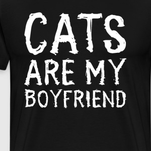 Cats Are My Boyfriend Funny T-shirt T-Shirts - Men's Premium T-Shirt