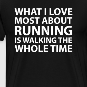 What I Love About Running is Walking Funny T-shirt T-Shirts - Men's Premium T-Shirt