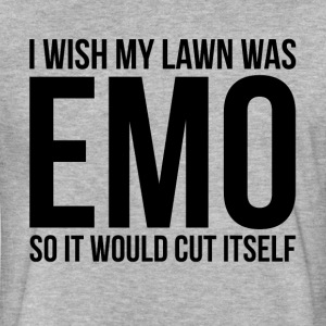 I WISH MY LAWN WAS EMO SO IT WOULD CUT ITSELF T-Shirts - Fitted Cotton/Poly T-Shirt by Next Level