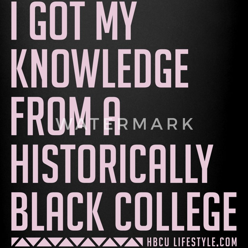 I Got My Knowledge From a Black College Mugs & Drinkware - Full Color Mug