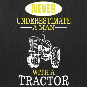 NEVER UNDERESTIMATE A MAN WITH A TRACTOR! Bags & backpacks - Tote Bag