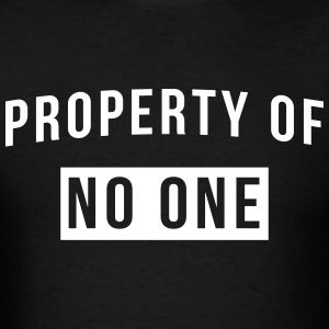 Property of no one T-Shirts - Men's T-Shirt