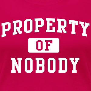 Property of nobody T-Shirts - Women's Premium T-Shirt
