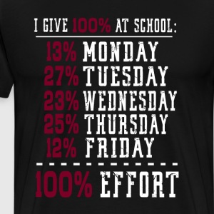 I Give 100% at School Funny Graphic T-shirt T-Shirts - Men's Premium T-Shirt