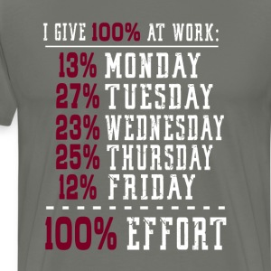 I Give 100% at Work Funny Graphic T-shirt T-Shirts - Men's Premium T-Shirt